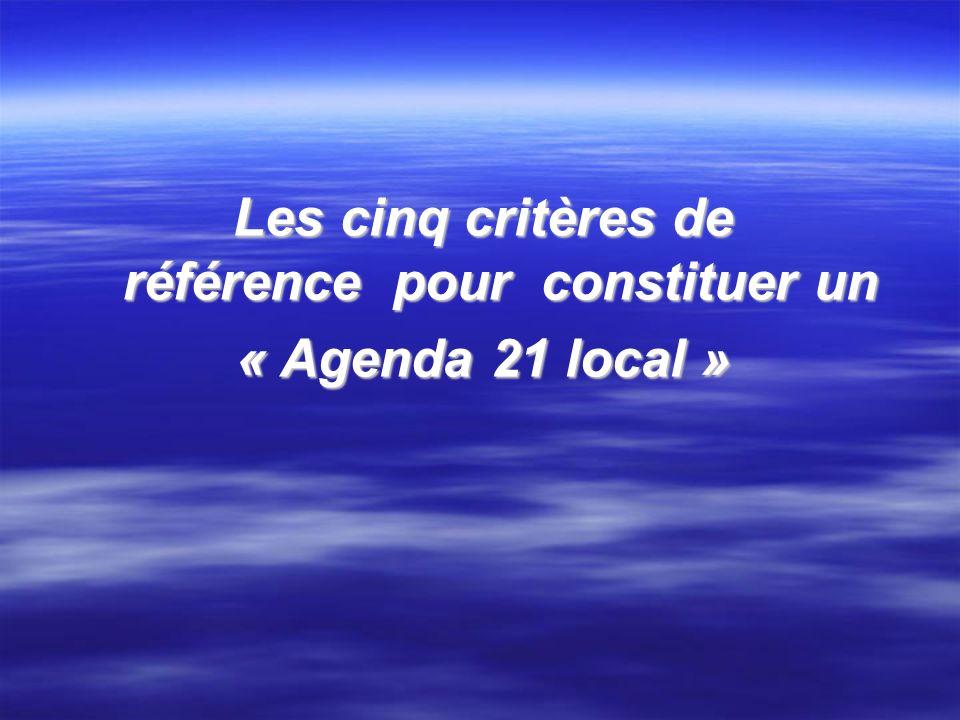 Les cinq critères de référence pour constituer un « Agenda 21 local »