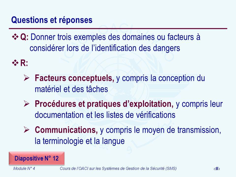 Module N° 4Cours de lOACI sur les Systèmes de Gestion de la Sécurité (SMS) 26 Questions et réponses Q: Donner trois exemples des domaines ou facteurs
