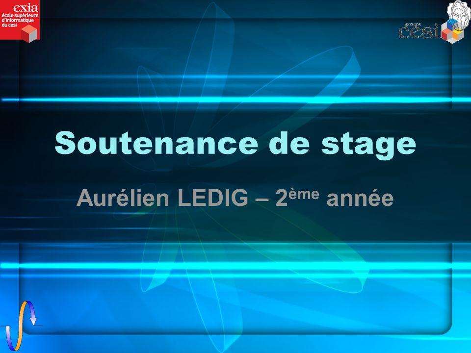 Soutenance de stage Aurélien LEDIG – 2 ème année