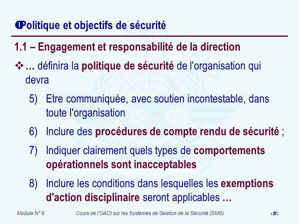 Module N° 8Cours de lOACI sur les Systèmes de Gestion de la Sécurité (SMS) 10 Politique et objectifs de sécurité 1.1 – Engagement et responsabilité de