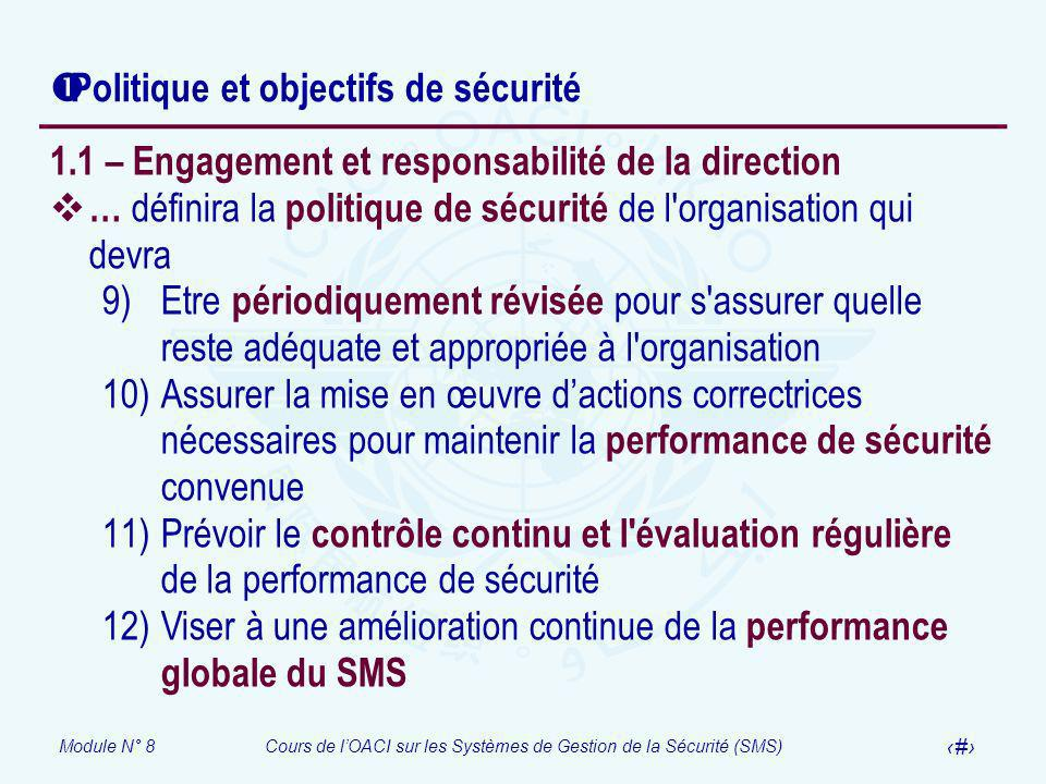 Module N° 8Cours de lOACI sur les Systèmes de Gestion de la Sécurité (SMS) 11 Politique et objectifs de sécurité 1.1 – Engagement et responsabilité de