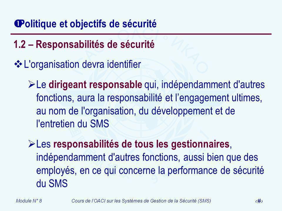 Module N° 8Cours de lOACI sur les Systèmes de Gestion de la Sécurité (SMS) 13 Politique et objectifs de sécurité 1.2 – Responsabilités de sécurité L'o
