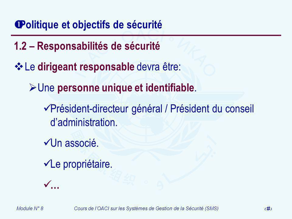 Module N° 8Cours de lOACI sur les Systèmes de Gestion de la Sécurité (SMS) 14 Politique et objectifs de sécurité 1.2 – Responsabilités de sécurité Le