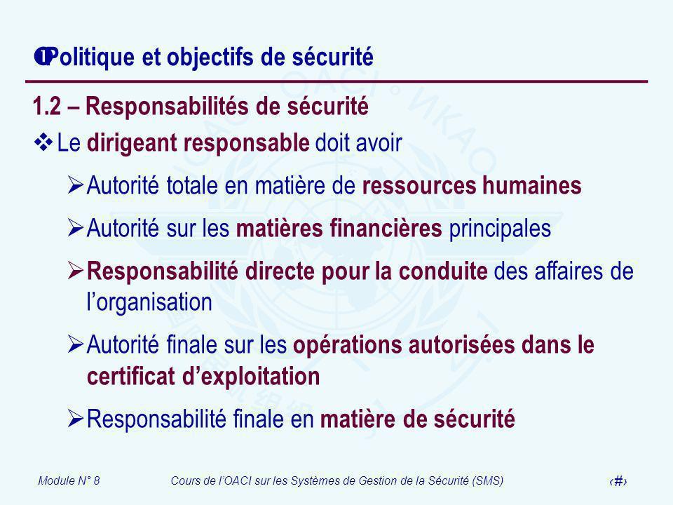 Module N° 8Cours de lOACI sur les Systèmes de Gestion de la Sécurité (SMS) 15 Politique et objectifs de sécurité 1.2 – Responsabilités de sécurité Le