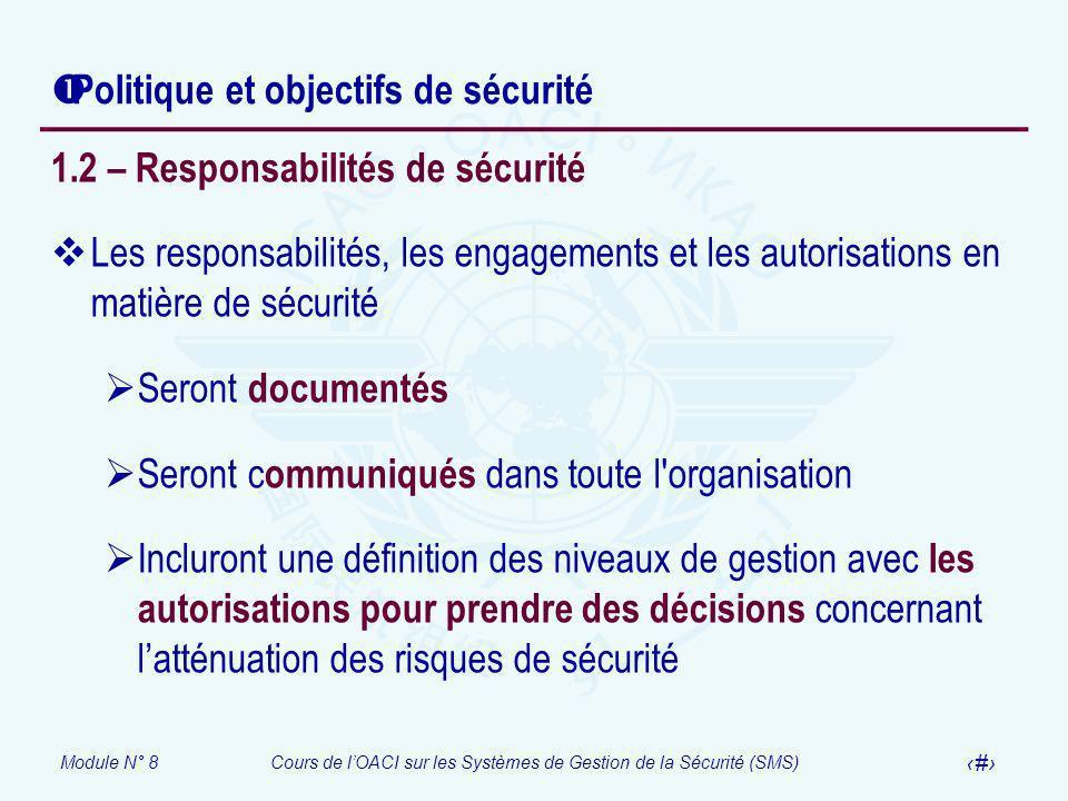 Module N° 8Cours de lOACI sur les Systèmes de Gestion de la Sécurité (SMS) 16 Politique et objectifs de sécurité 1.2 – Responsabilités de sécurité Les