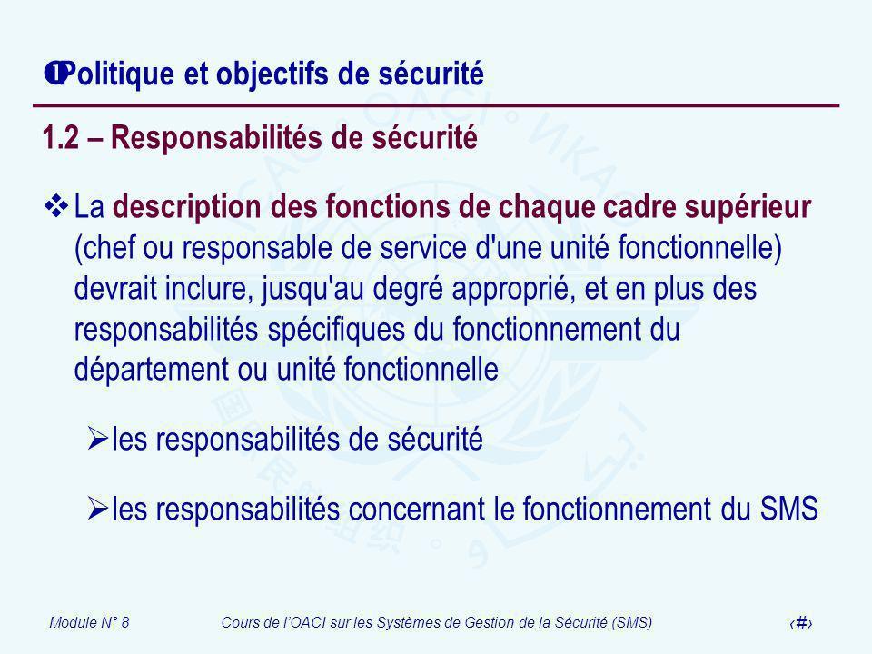 Module N° 8Cours de lOACI sur les Systèmes de Gestion de la Sécurité (SMS) 17 Politique et objectifs de sécurité 1.2 – Responsabilités de sécurité La