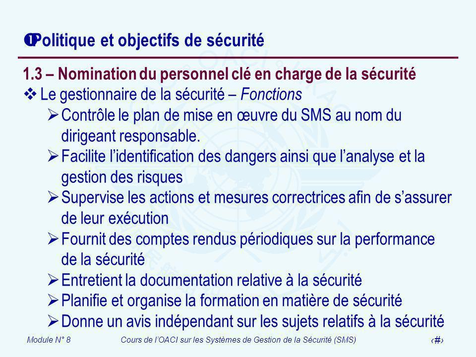 Module N° 8Cours de lOACI sur les Systèmes de Gestion de la Sécurité (SMS) 23 Politique et objectifs de sécurité 1.3 – Nomination du personnel clé en