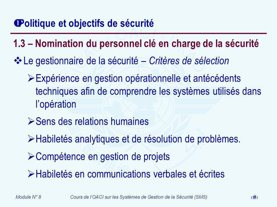 Module N° 8Cours de lOACI sur les Systèmes de Gestion de la Sécurité (SMS) 24 Politique et objectifs de sécurité 1.3 – Nomination du personnel clé en