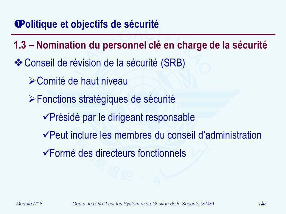 Module N° 8Cours de lOACI sur les Systèmes de Gestion de la Sécurité (SMS) 26 Politique et objectifs de sécurité 1.3 – Nomination du personnel clé en