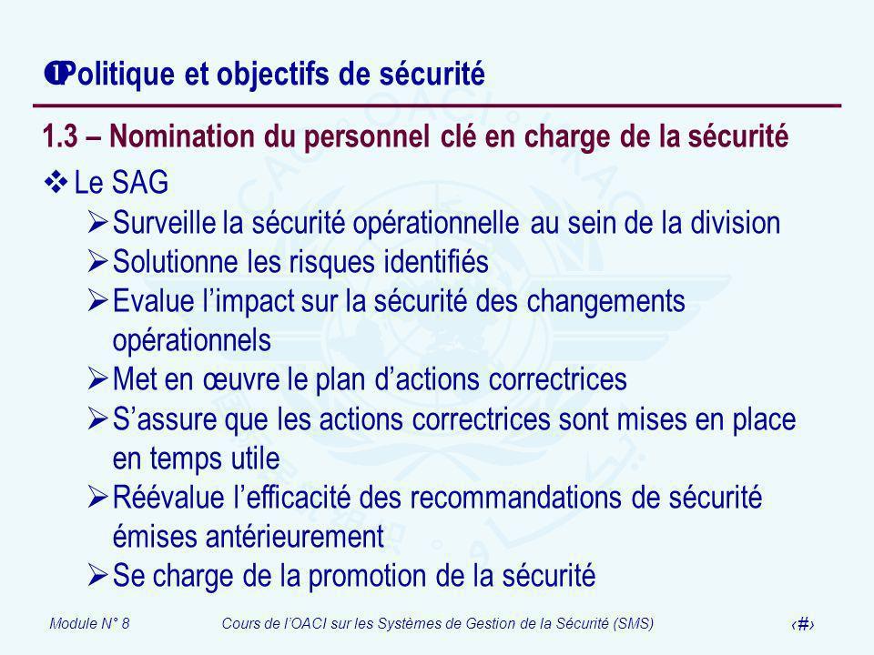 Module N° 8Cours de lOACI sur les Systèmes de Gestion de la Sécurité (SMS) 30 Politique et objectifs de sécurité 1.3 – Nomination du personnel clé en