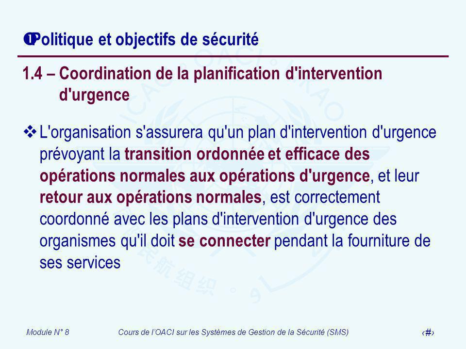 Module N° 8Cours de lOACI sur les Systèmes de Gestion de la Sécurité (SMS) 32 Politique et objectifs de sécurité 1.4 – Coordination de la planificatio