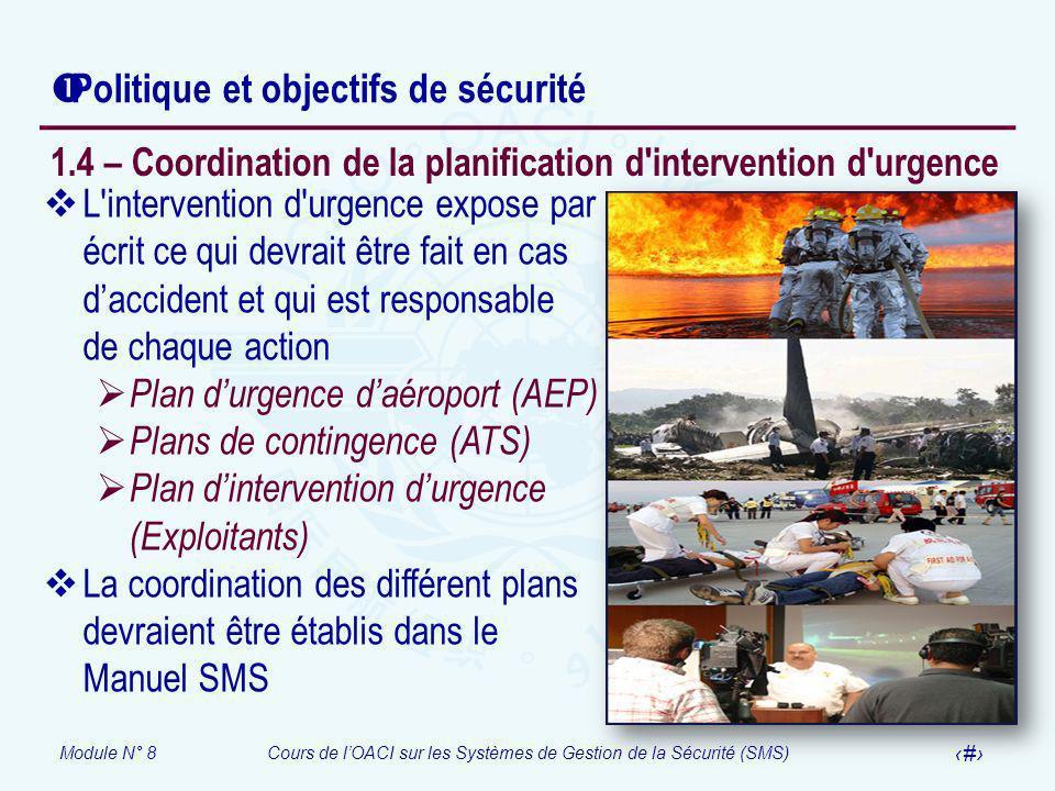 Module N° 8Cours de lOACI sur les Systèmes de Gestion de la Sécurité (SMS) 33 Politique et objectifs de sécurité L'intervention d'urgence expose par é