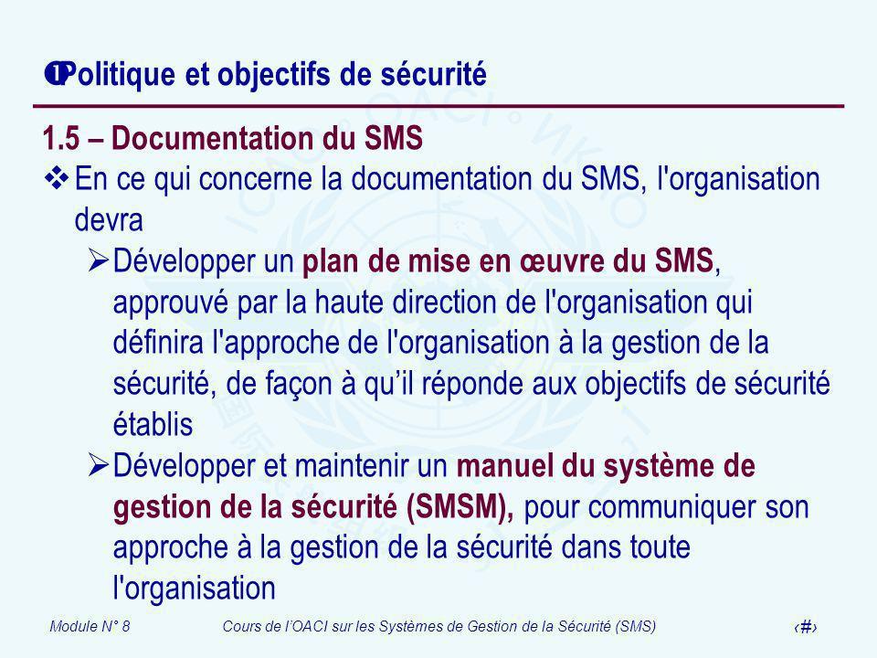 Module N° 8Cours de lOACI sur les Systèmes de Gestion de la Sécurité (SMS) 36 Politique et objectifs de sécurité 1.5 – Documentation du SMS En ce qui