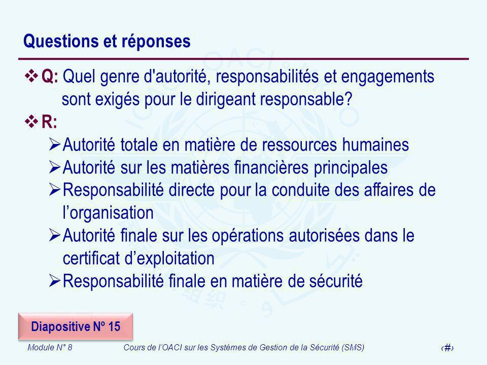 Module N° 8Cours de lOACI sur les Systèmes de Gestion de la Sécurité (SMS) 45 Questions et réponses Q: Quel genre d'autorité, responsabilités et engag