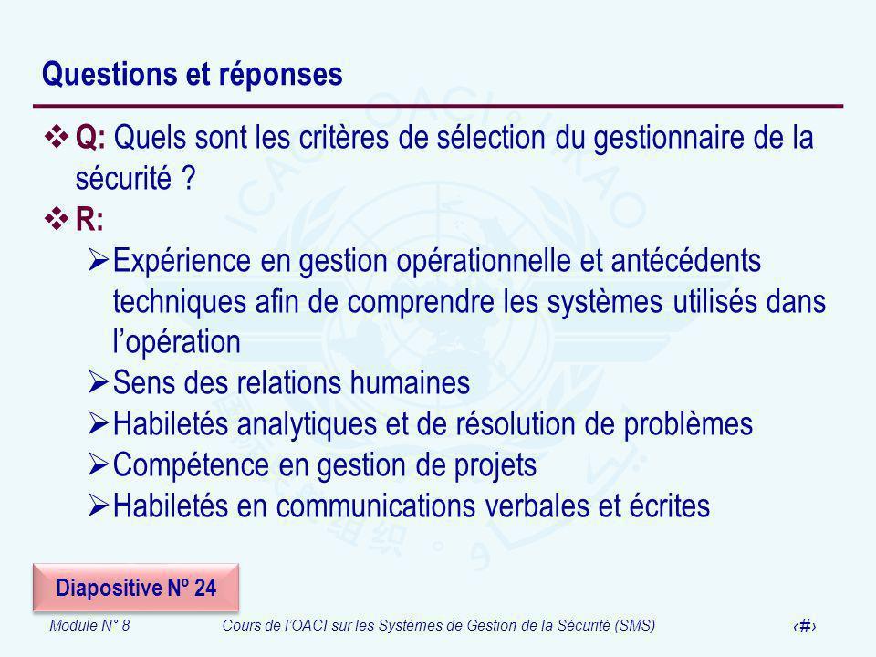 Module N° 8Cours de lOACI sur les Systèmes de Gestion de la Sécurité (SMS) 46 Questions et réponses Q: Quels sont les critères de sélection du gestion