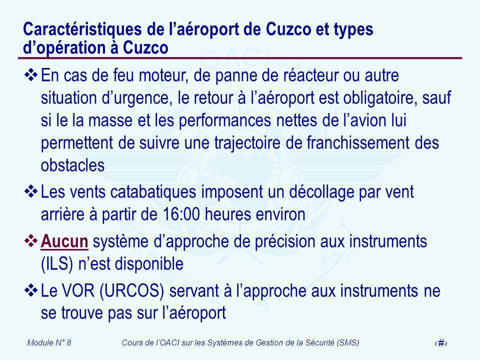 Module N° 8Cours de lOACI sur les Systèmes de Gestion de la Sécurité (SMS) 57 Caractéristiques de laéroport de Cuzco et types dopération à Cuzco En ca