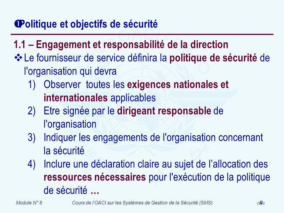 Module N° 8Cours de lOACI sur les Systèmes de Gestion de la Sécurité (SMS) 9 Politique et objectifs de sécurité 1.1 – Engagement et responsabilité de