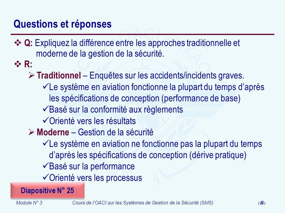 Module N° 3Cours de lOACI sur les Systèmes de Gestion de la Sécurité (SMS) 37 Questions et réponses Q: Expliquez la différence entre les approches tra