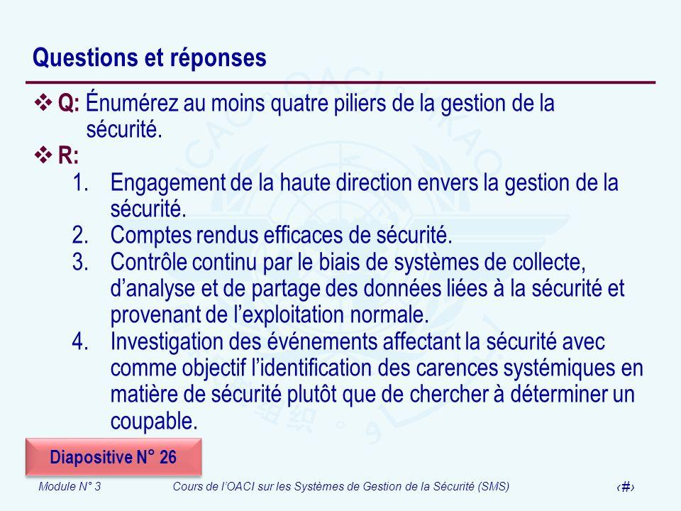 Module N° 3Cours de lOACI sur les Systèmes de Gestion de la Sécurité (SMS) 38 Questions et réponses Q: Énumérez au moins quatre piliers de la gestion