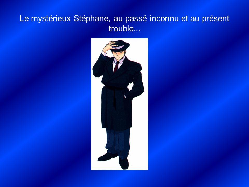 Le mystérieux Stéphane, au passé inconnu et au présent trouble... Profession : inconnue Age : inconnu Passe-temps : jouer les voyeurs.
