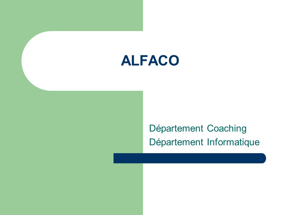 ALFACO Département Coaching Département Informatique