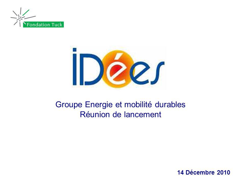 Groupe Energie et mobilité durables Réunion de lancement 14 Décembre 2010
