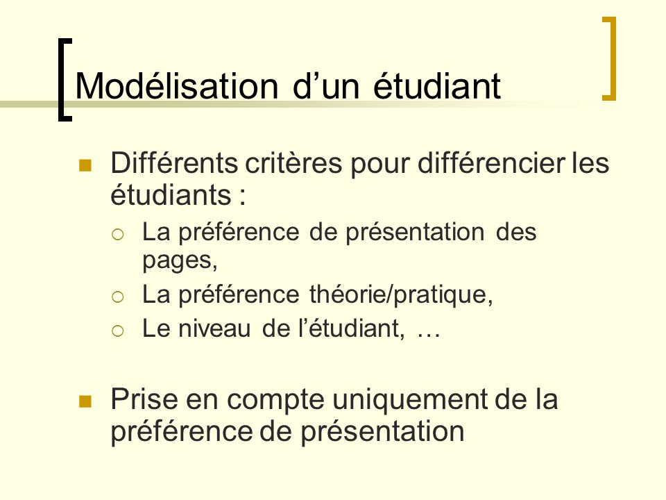 Modélisation dun cours Pages statiques Trois formats de présentation : Uniquement du texte Du texte et des illustrations Du texte et des animations Trois versions du cours