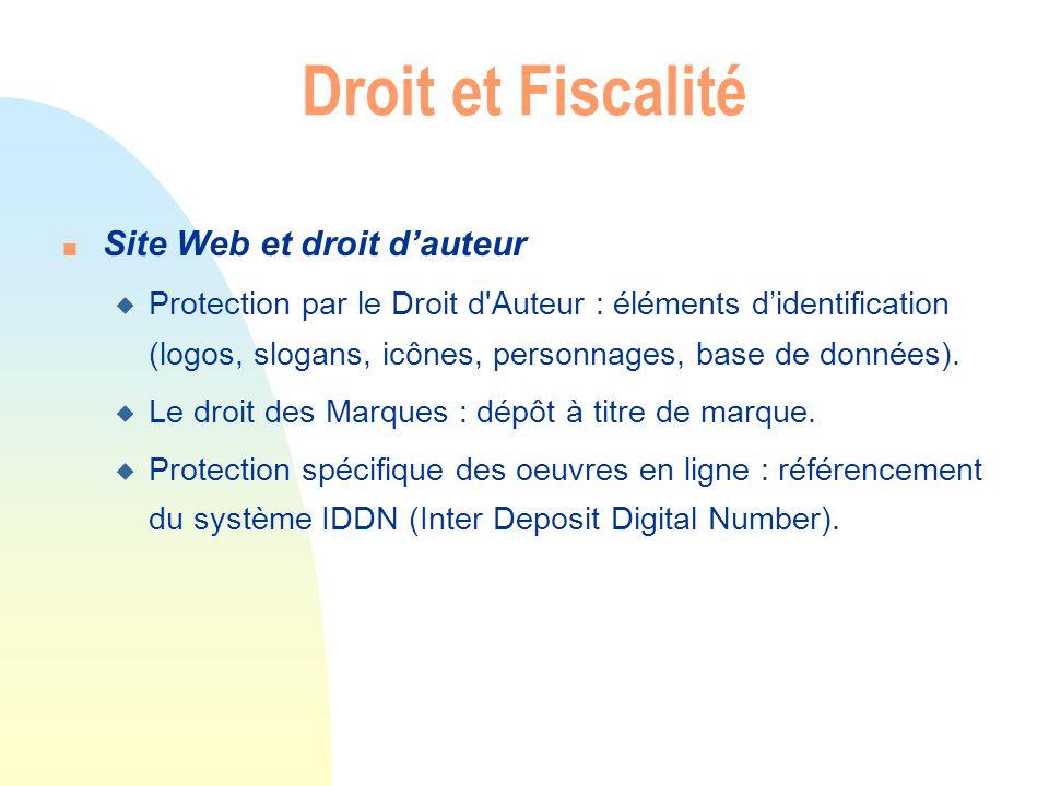 Droit et Fiscalité n Les TVA et les droits de douanes applicables u Bien matériel (TVA du pays vendeur si particulier, du pays acquéreur si entreprise), Bien immatériel (TVA du pays destination).