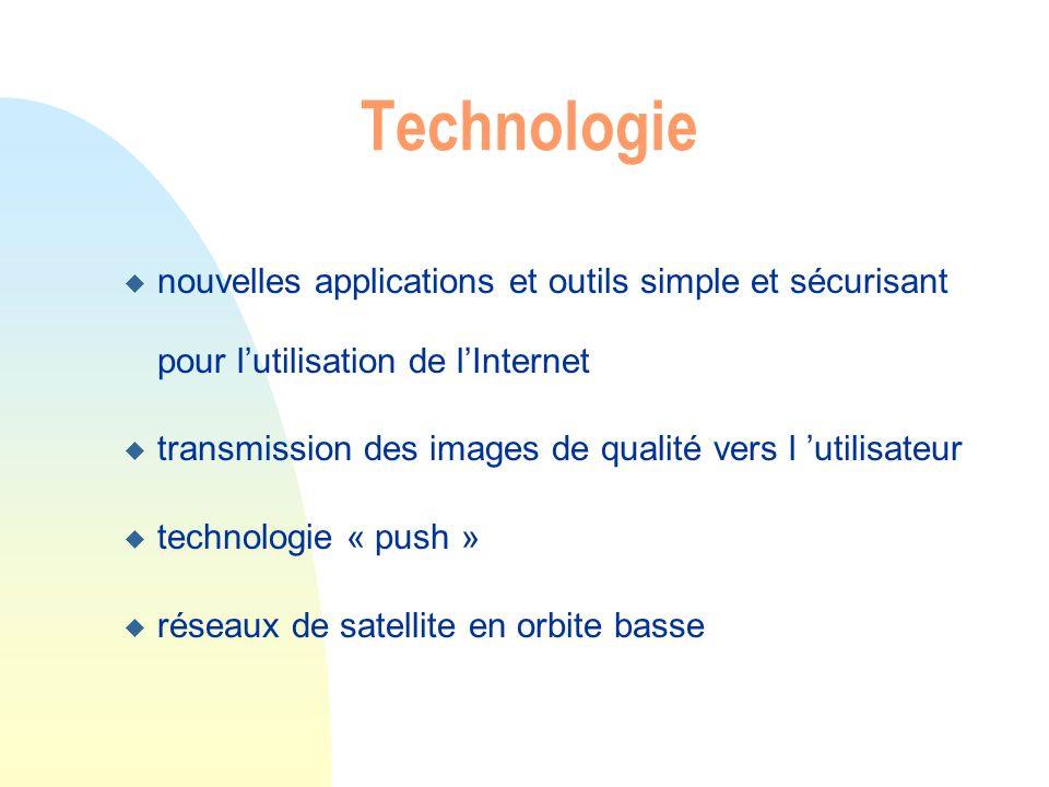 Technologie u nouvelles applications et outils simple et sécurisant pour lutilisation de lInternet u transmission des images de qualité vers l utilisa