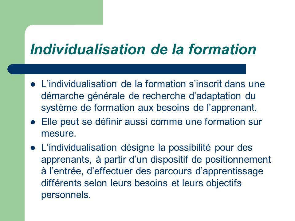 Individualisation de la formation Lindividualisation de la formation sinscrit dans une démarche générale de recherche dadaptation du système de format