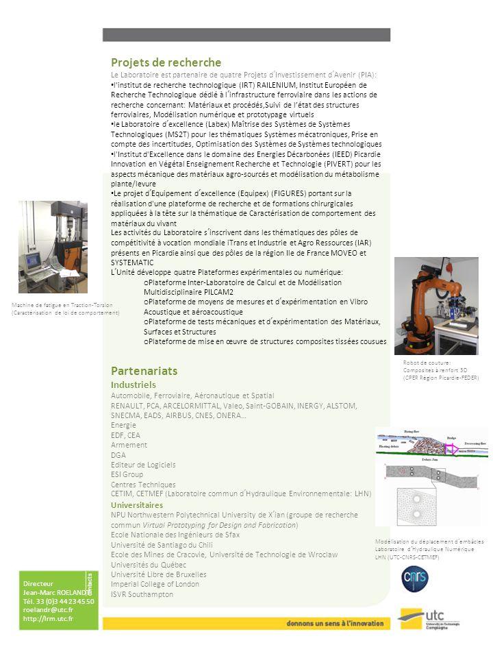 Directeur Jean-Marc ROELANDT Tél. 33 (0)3 44 23 45 50 roelandr@utc.fr http://lrm.utc.fr Partenariats Industriels Automobile, Ferroviaire, Aéronautique