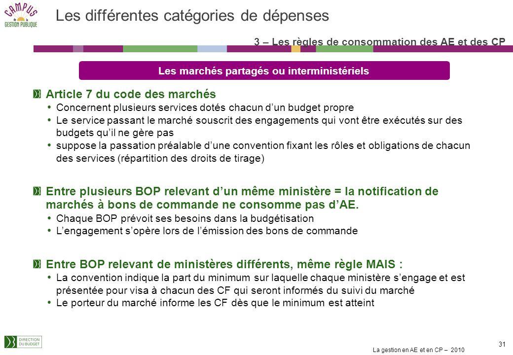 La gestion en AE et en CP – 2010 30 Les différentes catégories de dépenses Les contrats de partenariats : autorisations doccupation temporaires du dom