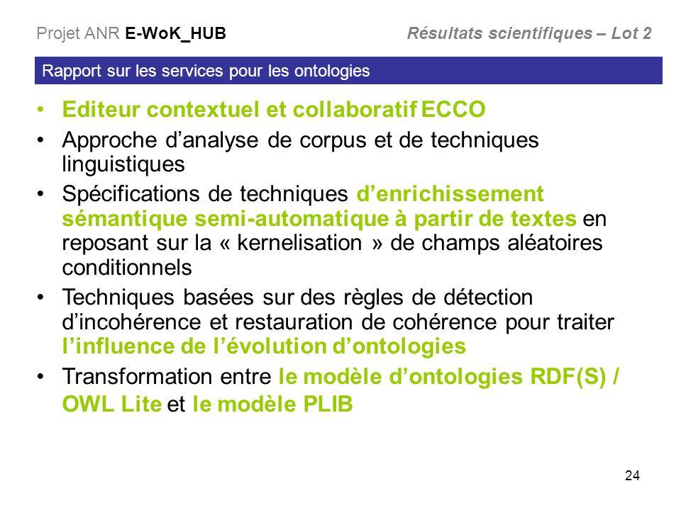 24 Rapport sur les services pour les ontologies Editeur contextuel et collaboratif ECCO Approche danalyse de corpus et de techniques linguistiques Spé