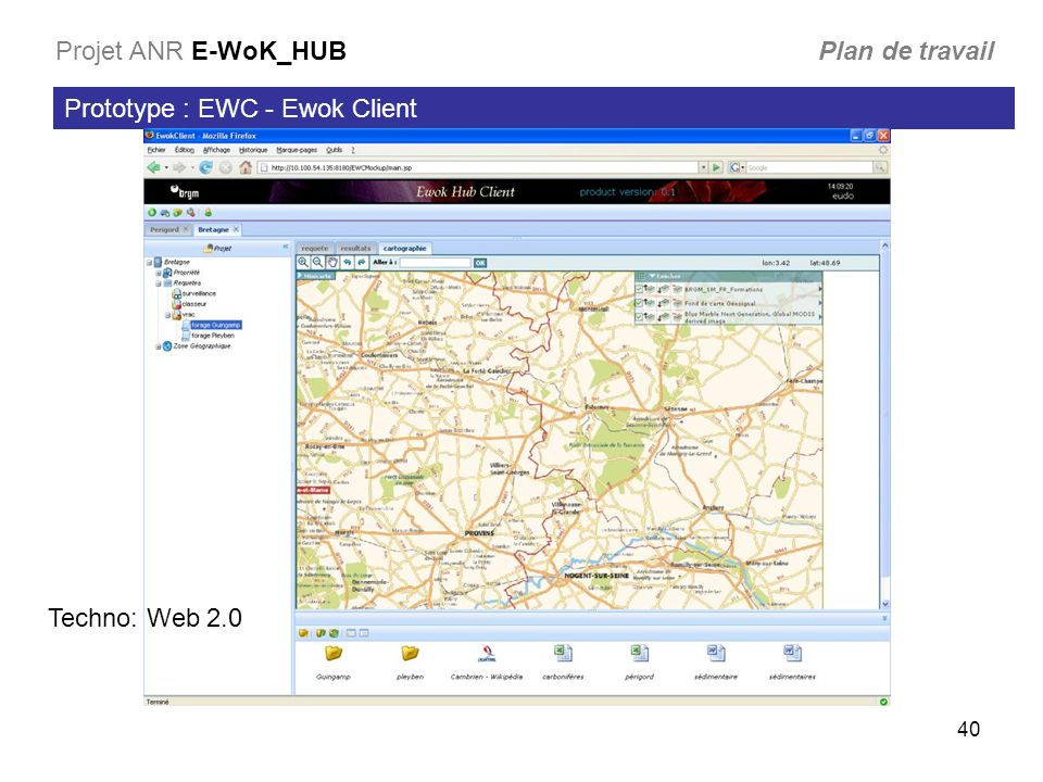 40 Prototype : EWC - Ewok Client Projet ANR E-WoK_HUB Plan de travail Techno: Web 2.0