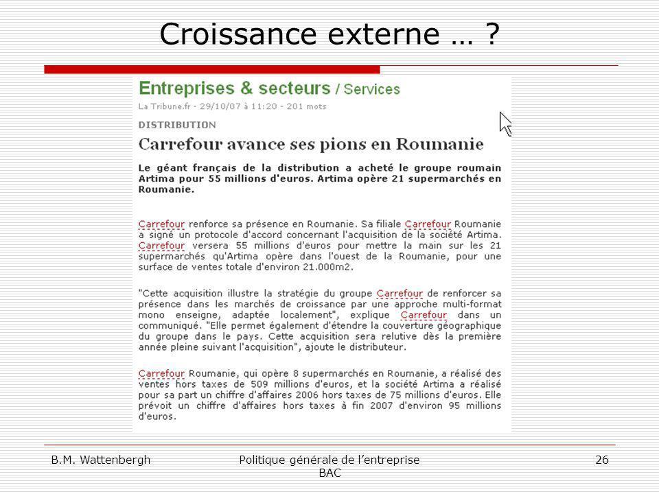 B.M. WattenberghPolitique générale de lentreprise BAC 26 Croissance externe … ?