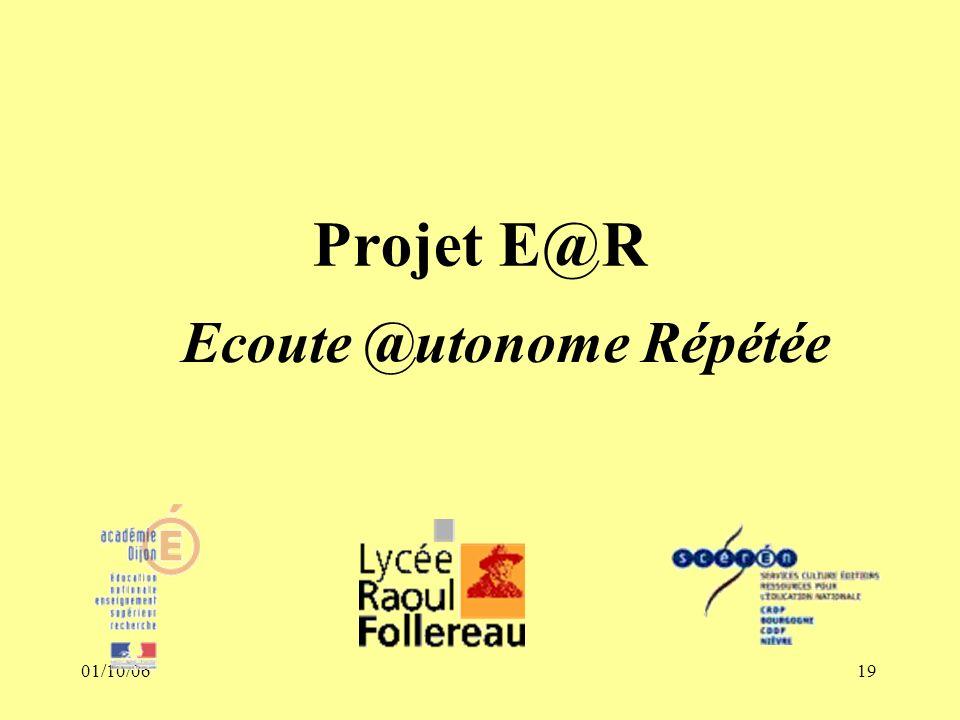 01/10/0619 Projet E@R Ecoute @utonome Répétée