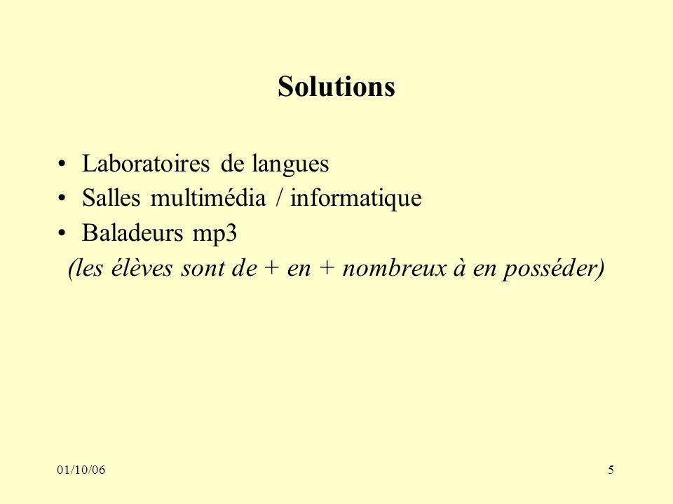 01/10/065 Solutions Laboratoires de langues Salles multimédia / informatique Baladeurs mp3 (les élèves sont de + en + nombreux à en posséder)