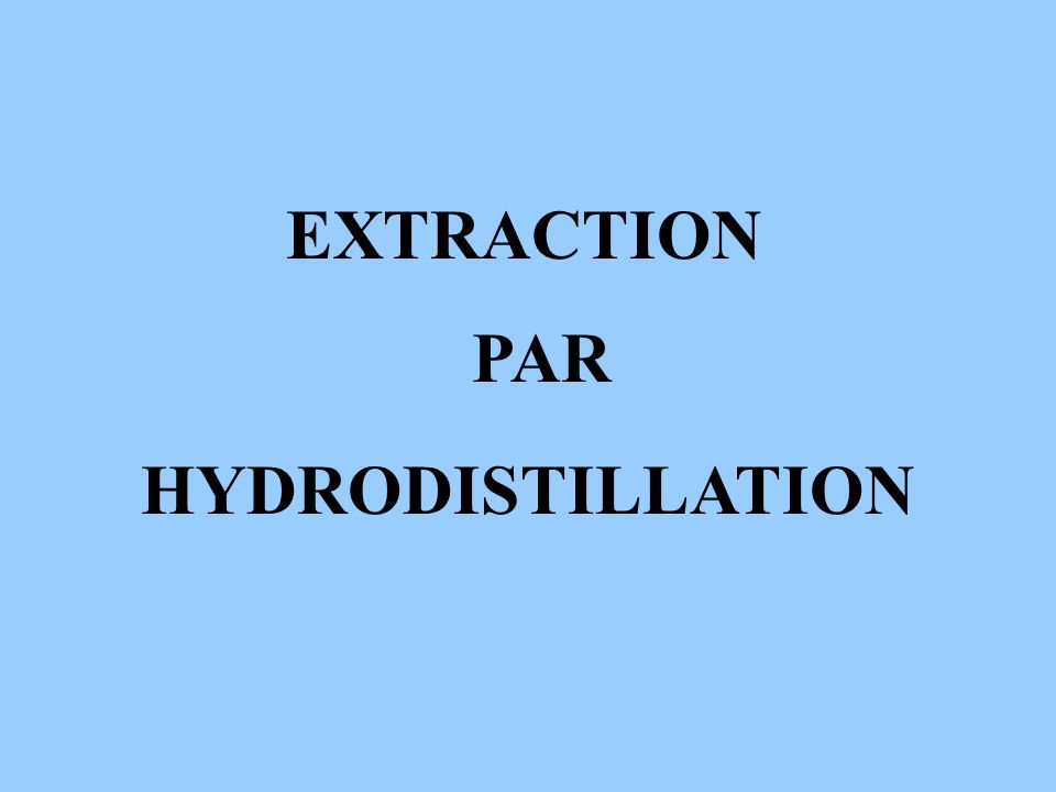 EXTRACTION PAR HYDRODISTILLATION