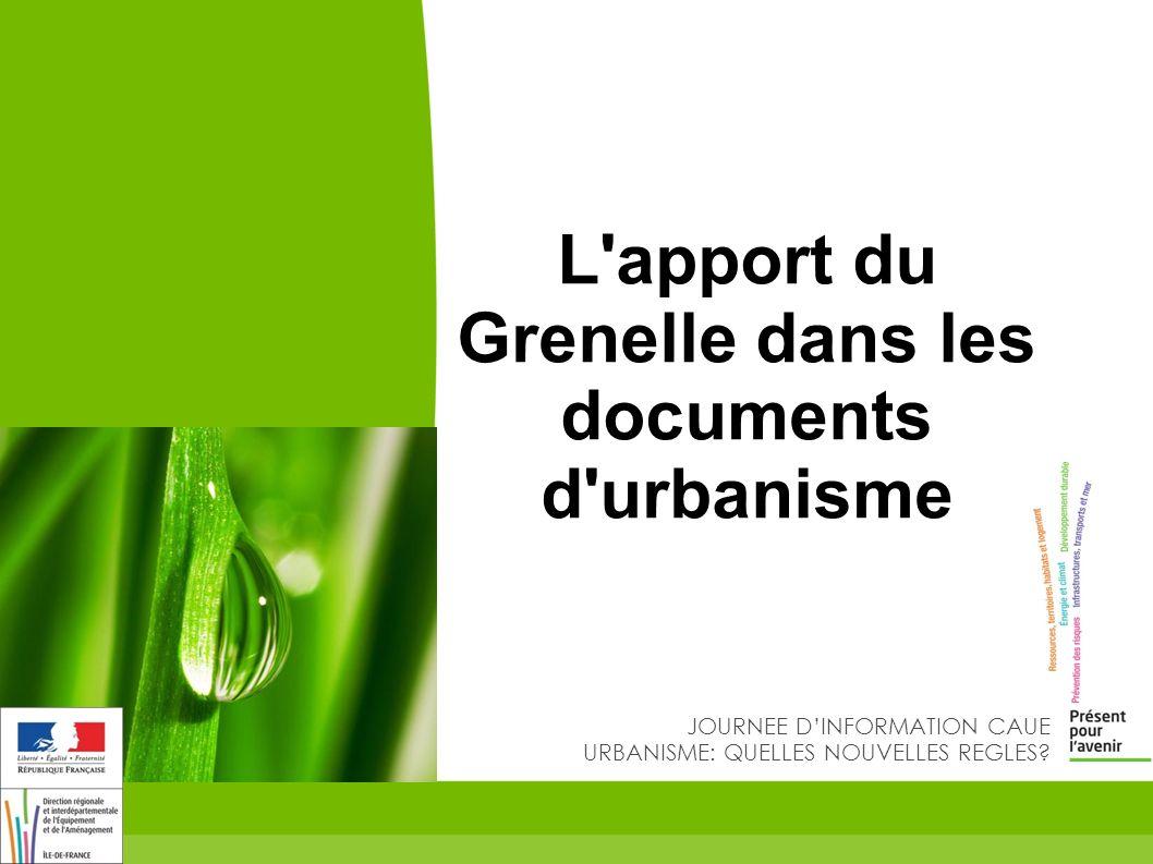 2 Les objectifs généraux de la loi Grenelle II en matière durbanisme -poursuivre les objectifs SRU (lutte contre l étalement urbain, aménagement économe de l espace et des ressources) -mieux prendre en compte l environnement et le développement durable: lutte contre le réchauffement climatique et réduction des émissions de gaz à effet de serre, restauration de la biodiversité et des continuités écologiques.