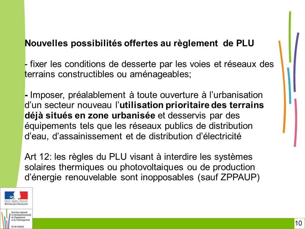 10 Nouvelles possibilités offertes au règlement de PLU - fixer les conditions de desserte par les voies et réseaux des terrains constructibles ou amén