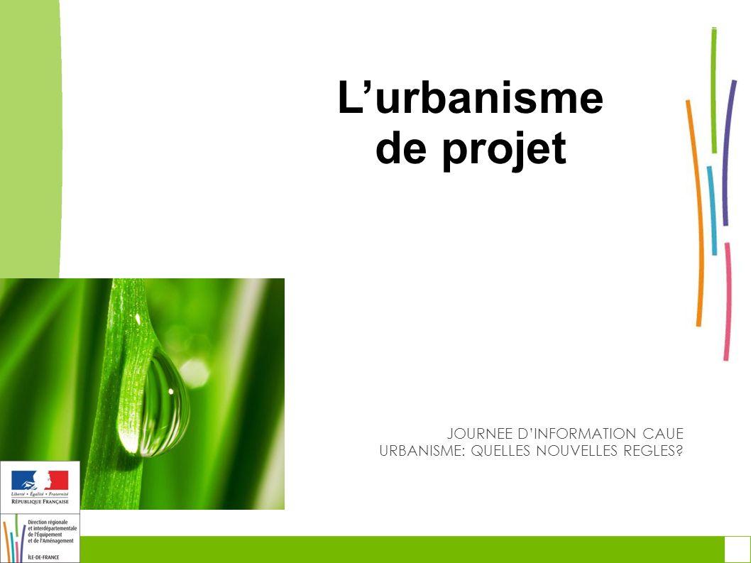 Lurbanisme de projet JOURNEE DINFORMATION CAUE URBANISME: QUELLES NOUVELLES REGLES?