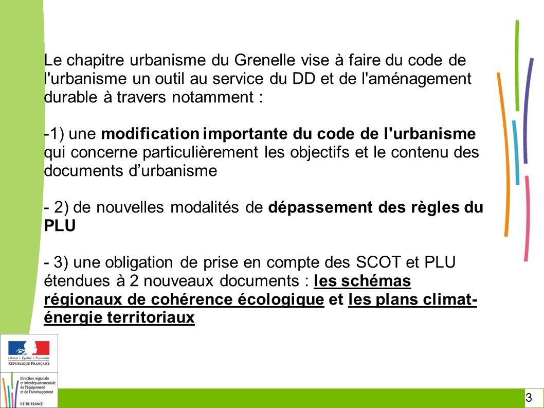 3 Le chapitre urbanisme du Grenelle vise à faire du code de l'urbanisme un outil au service du DD et de l'aménagement durable à travers notamment : -1