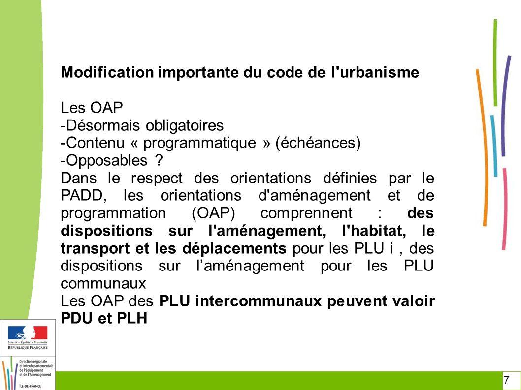 7 Modification importante du code de l'urbanisme Les OAP -Désormais obligatoires -Contenu « programmatique » (échéances) -Opposables ? Dans le respect