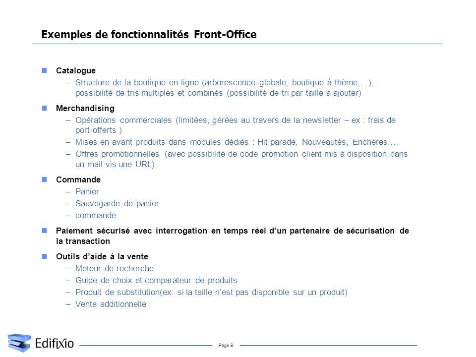 Page 9 Exemples de fonctionnalités Front-Office Catalogue –Structure de la boutique en ligne (arborescence globale, boutique à thème,…), possibilité d