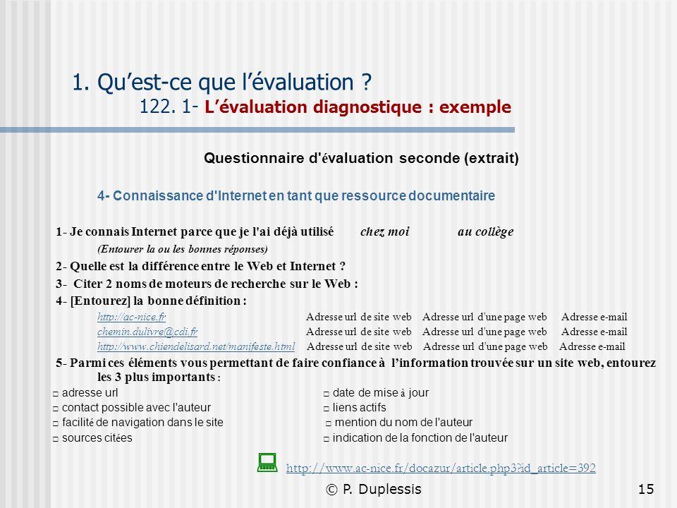 © P. Duplessis15 1. Quest-ce que lévaluation ? 122. 1- Lévaluation diagnostique : exemple Questionnaire d' é valuation seconde (extrait) 4- Connaissan