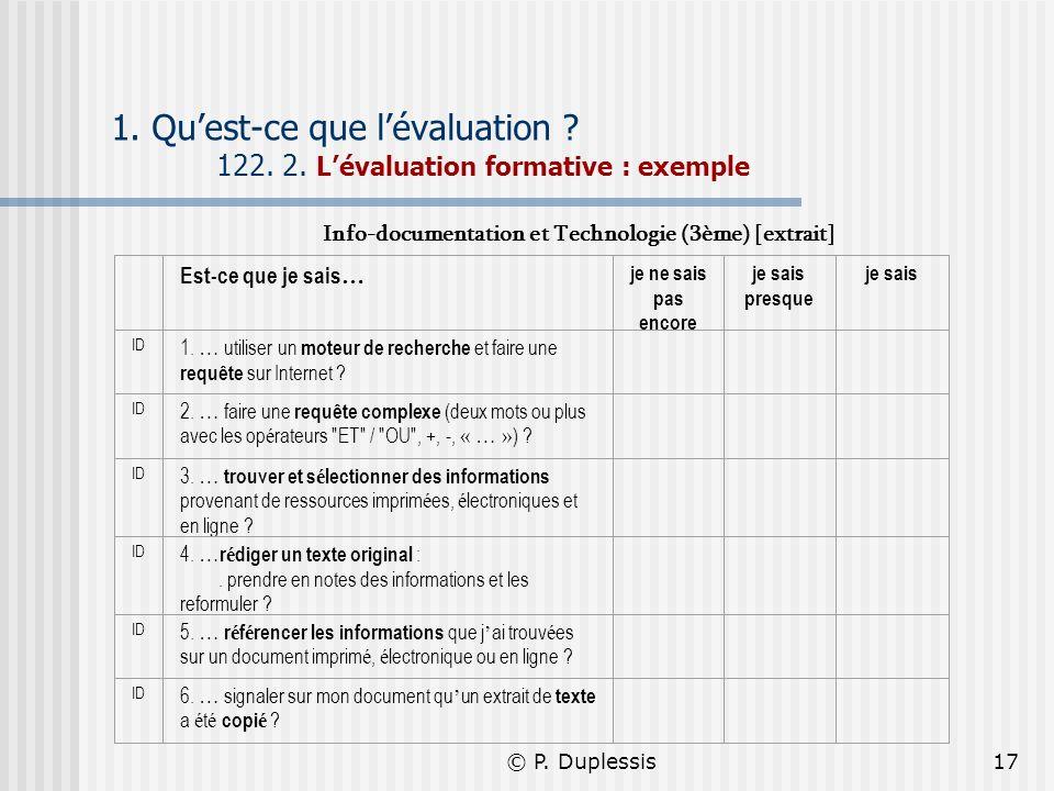 © P. Duplessis17 1. Quest-ce que lévaluation ? 122. 2. Lévaluation formative : exemple Info-documentation et Technologie (3ème) [extrait] Est-ce que j
