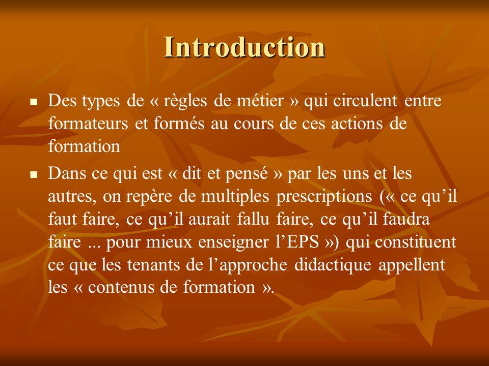 Introduction Des types de « règles de métier » qui circulent entre formateurs et formés au cours de ces actions de formation Dans ce qui est « dit et