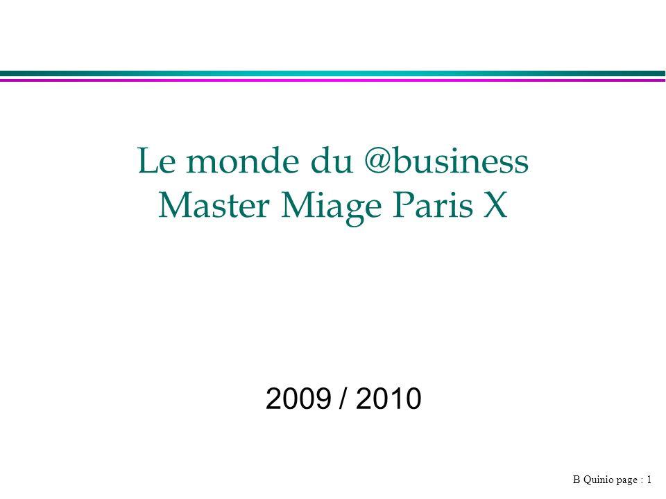 B Quinio page : 1 Le monde du @business Master Miage Paris X 2009 / 2010