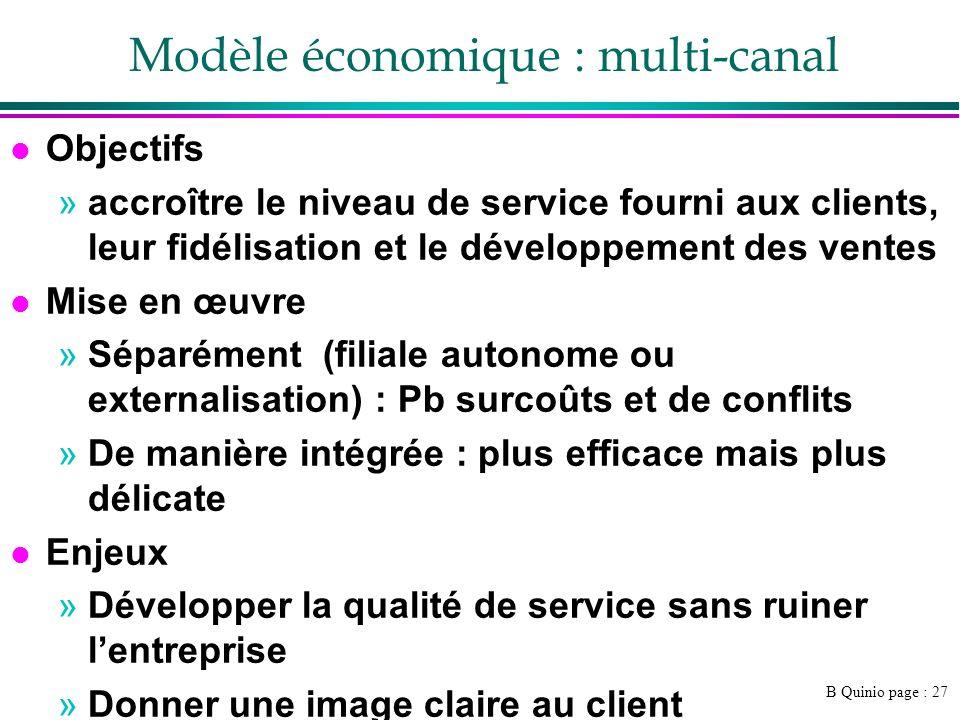 B Quinio page : 27 Modèle économique : multi-canal l Objectifs »accroître le niveau de service fourni aux clients, leur fidélisation et le développeme
