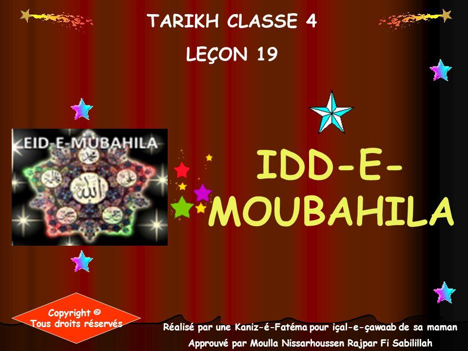 TARIKH CLASSE 4 LEÇON 19 Réalisé par une Kaniz-é-Fatéma pour içal-e-çawaab de sa maman Approuvé par Moulla Nissarhoussen Rajpar Fi Sabilillah Copyrigh